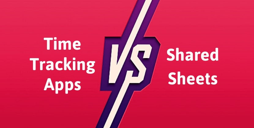 Time Tracking Apps Vs Shared Sheets