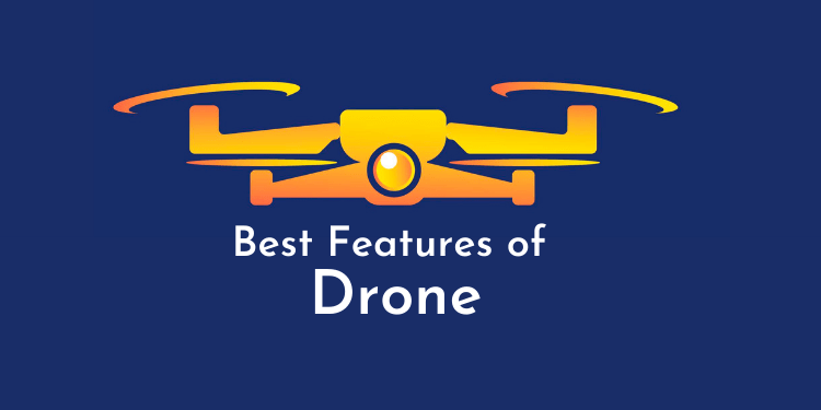 Best Features of Drone